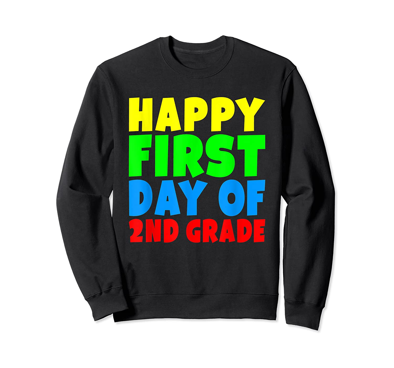 Happy First Day Of Second Grade School For 2nd Grade Shirts Crewneck Sweater