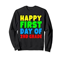 Happy First Day Of Second Grade School For 2nd Grade Shirts Sweatshirt Black
