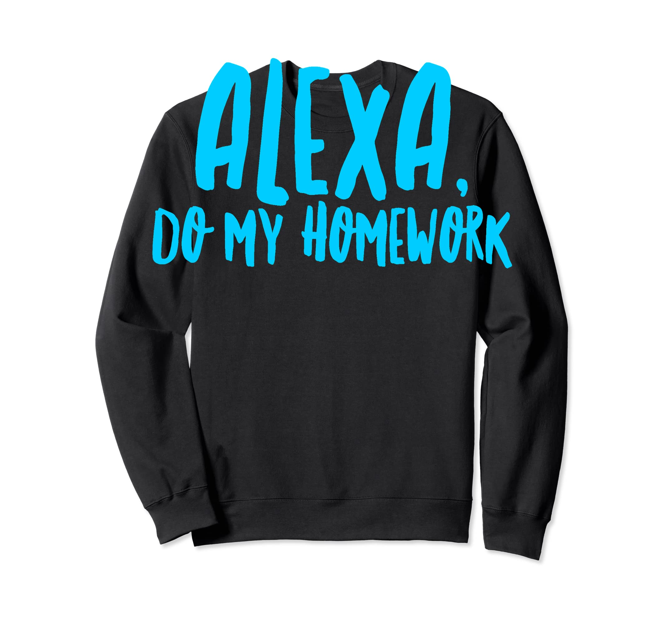 Alexa Do My Homework Funny Joke Kids Youth T-Shirt-Sweatshirt-Black