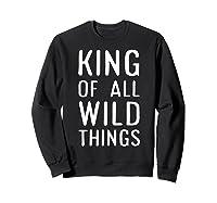Funny King Of All Wild Things Cute 1st Birthday Shirt Sweatshirt Black