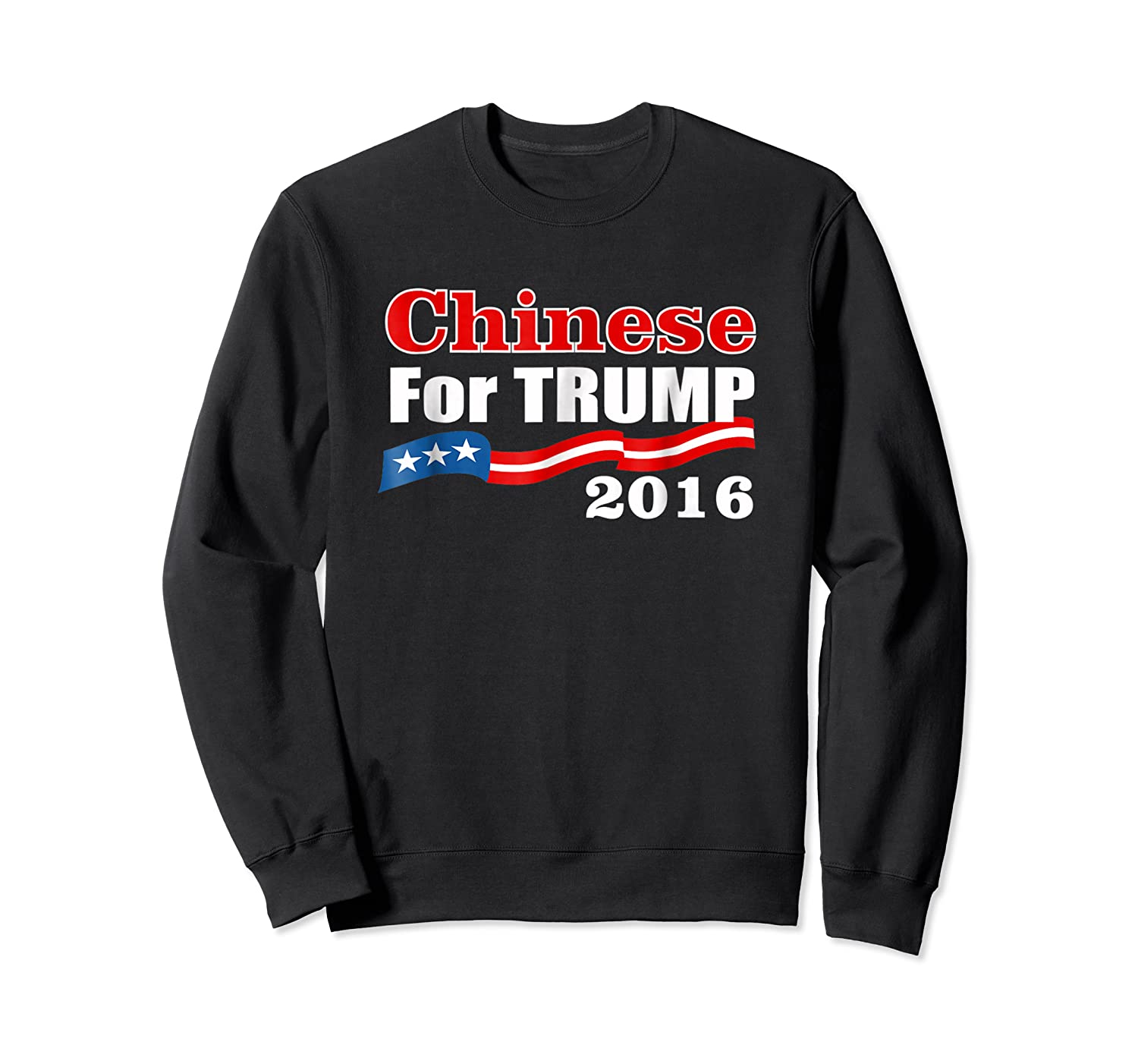 Presidential Election Trump 2016 Chinese For Trump T Shirt Crewneck Sweater