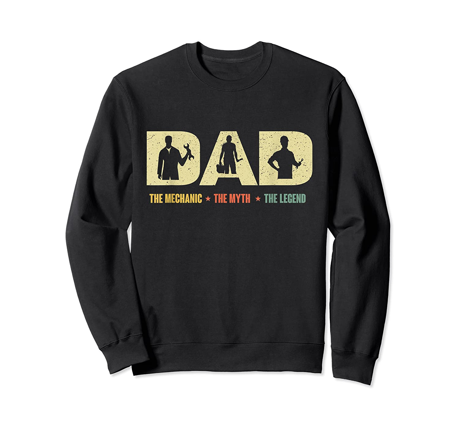 Dad The Mechanic The Myth The Legend Funny T-shirt Crewneck Sweater