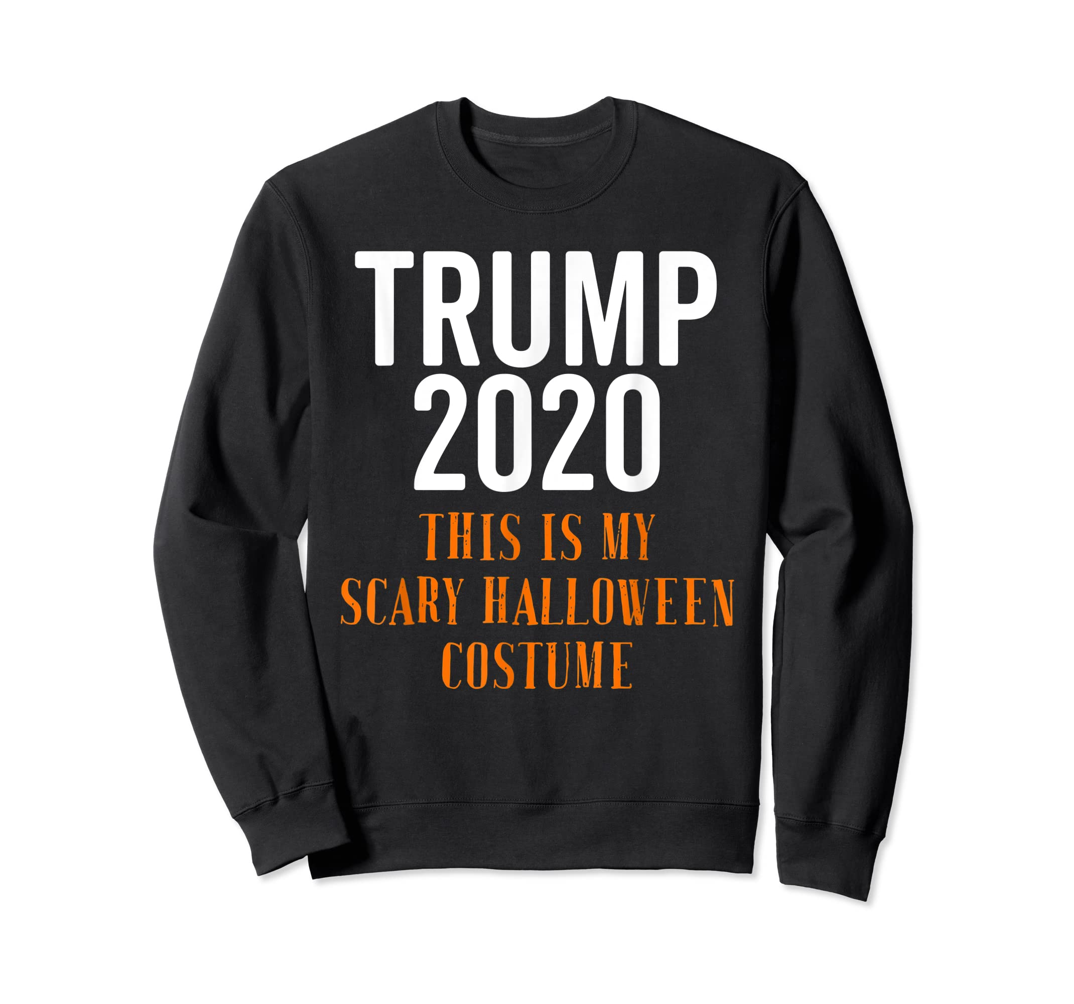 Scary Halloween No More Trump Funny Costume Anti Political T-Shirt-Sweatshirt-Black