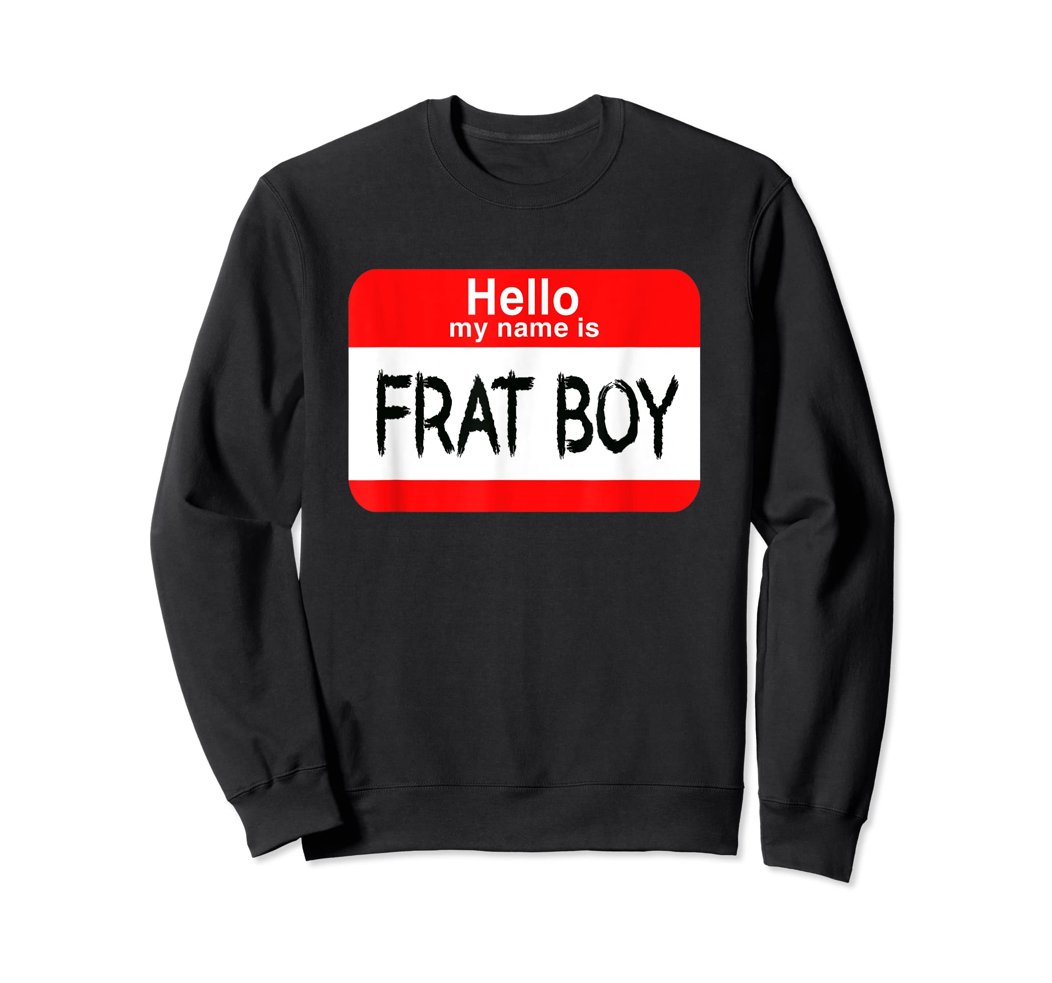 Hello My Name Is Frat Boy Halloween Costume T-Shirt-Sweatshirt-Black