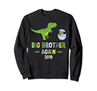Big Brother Again Shirt 2019 T-rex Dinosaur T-shirt Sweatshirt Black