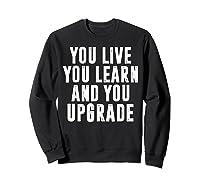 You Upgrade Divorcebreak Up Quote Party Gift Shirts Sweatshirt Black