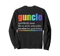 Guncle Like A Dad But So Much Cooler Lgbt Pride Tshirt Sweatshirt Black