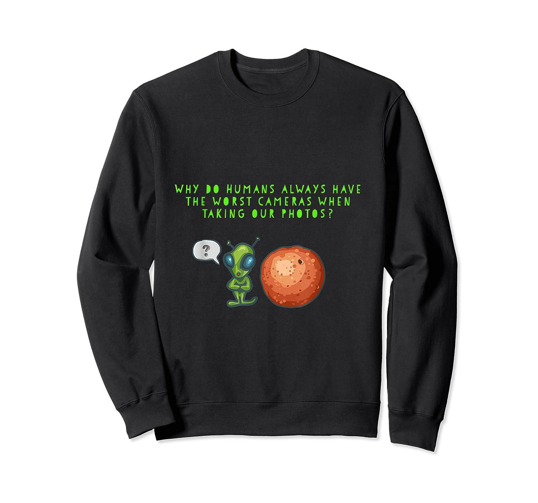 Aliens Questioning Humans Camera Quality Shirt Crewneck Sweater