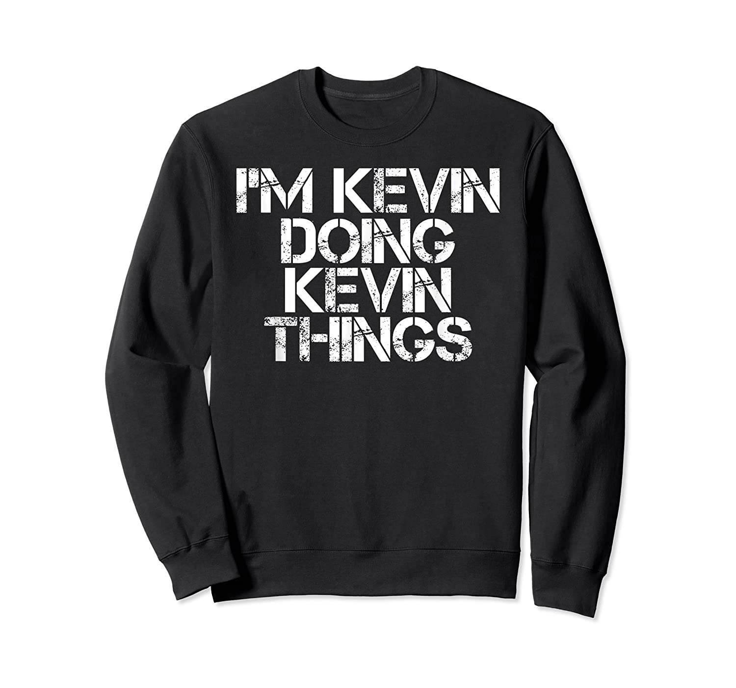 I'm Kevin Doing Kevin Things Funny Christmas Gift Idea Shirts Crewneck Sweater