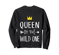 Queen Of The Wild One Thing 1st Birthday Gif Shirts Sweatshirt Black