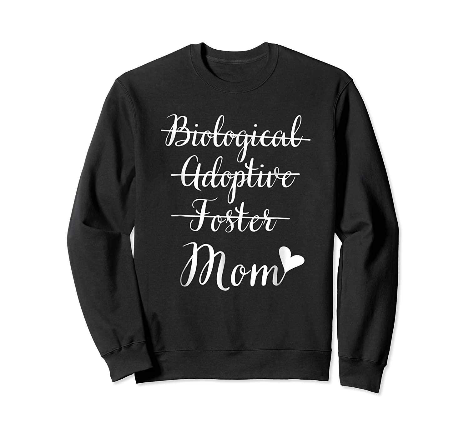 Not Biological Adoptive Foster Just Mom Mothers Day Shirts Crewneck Sweater