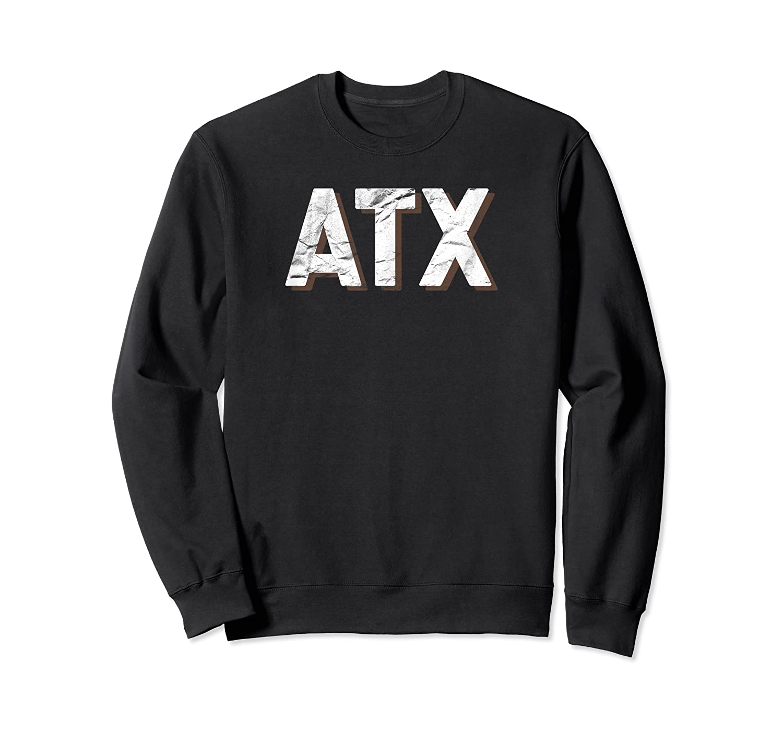 Atx Austin For Tx Texas City Natives Visitors T Shirt Crewneck Sweater
