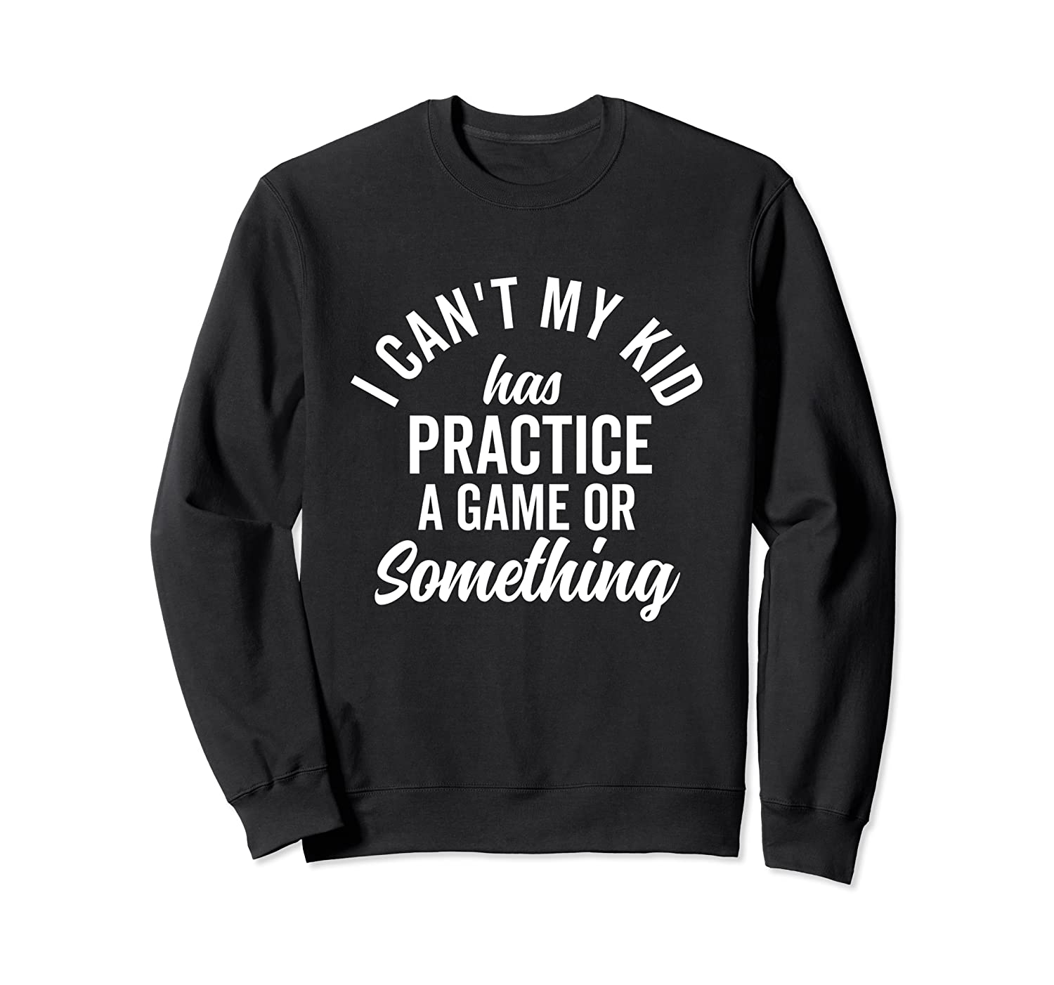 I Can't My Has Practice Shirt Busy Family Vintage (dark) Crewneck Sweater