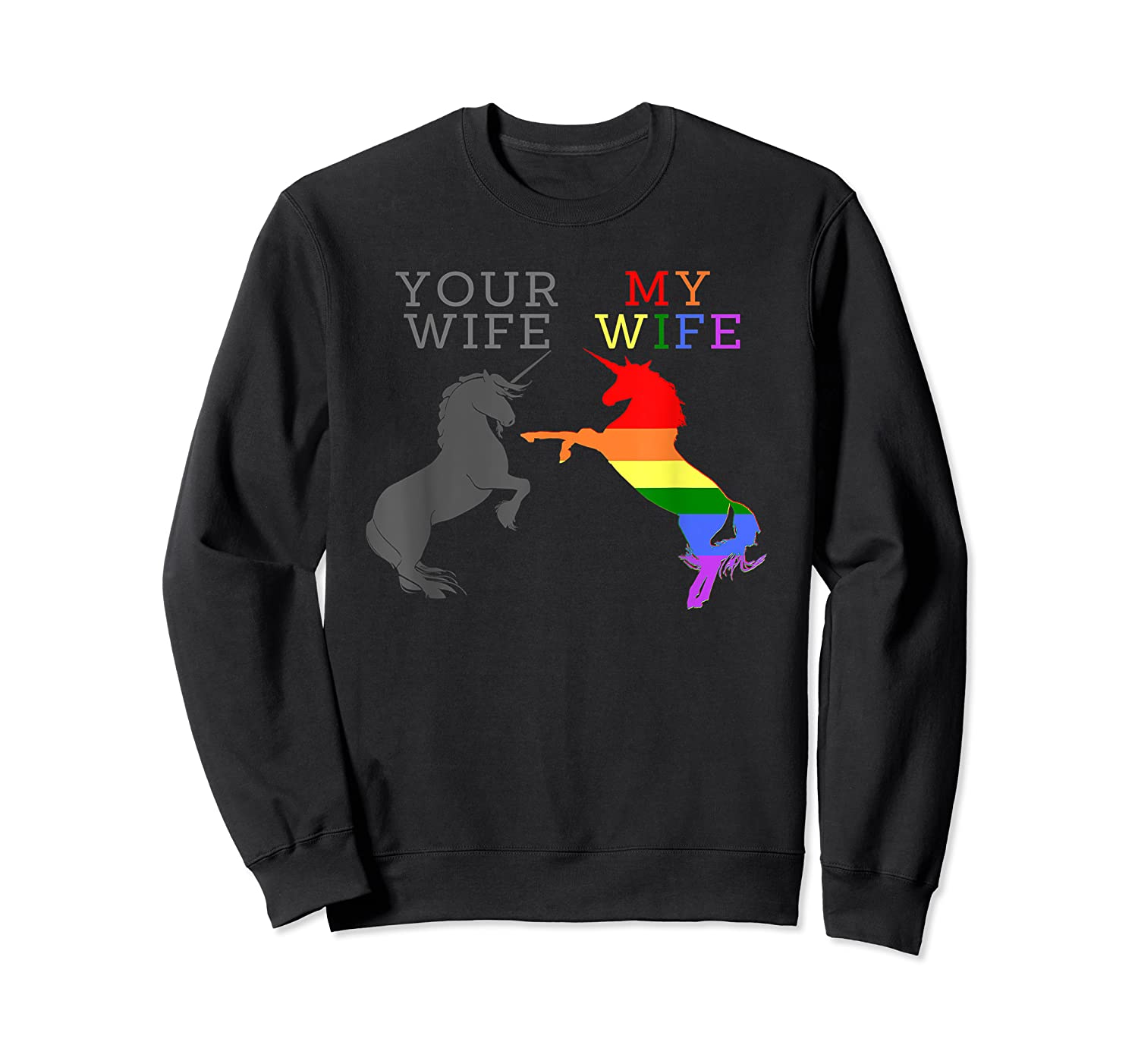 Your Wife My Wife Unicorn Gay Lgbt Pride Month Gifts Shirts Crewneck Sweater