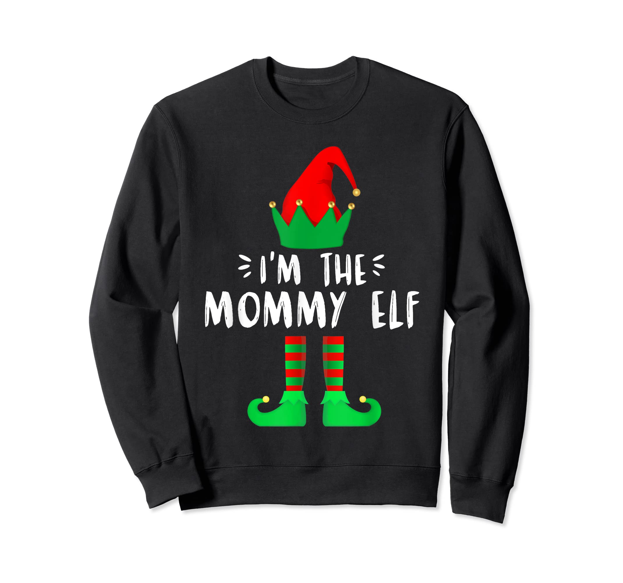 I'm the Mommy ELF matching family group Christmas T-Shirt-Sweatshirt-Black