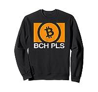 Bch Pls Bitcoin Cash Cryptocurrency Fan Btc Abc Sv Fork T-shirt Sweatshirt Black