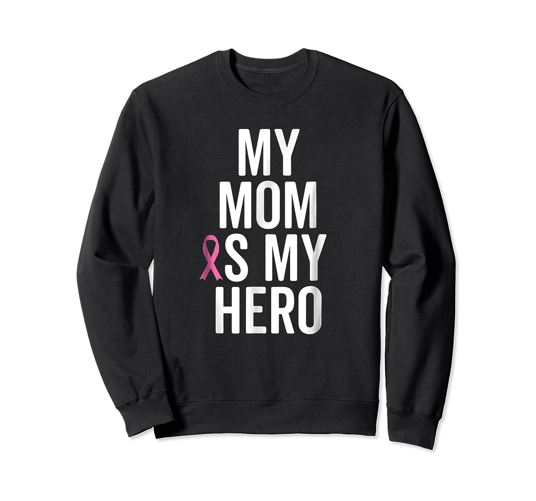 My Mom Is My Hero Shirt Children Of Breast Cancer Ribbon Tee Crewneck Sweater