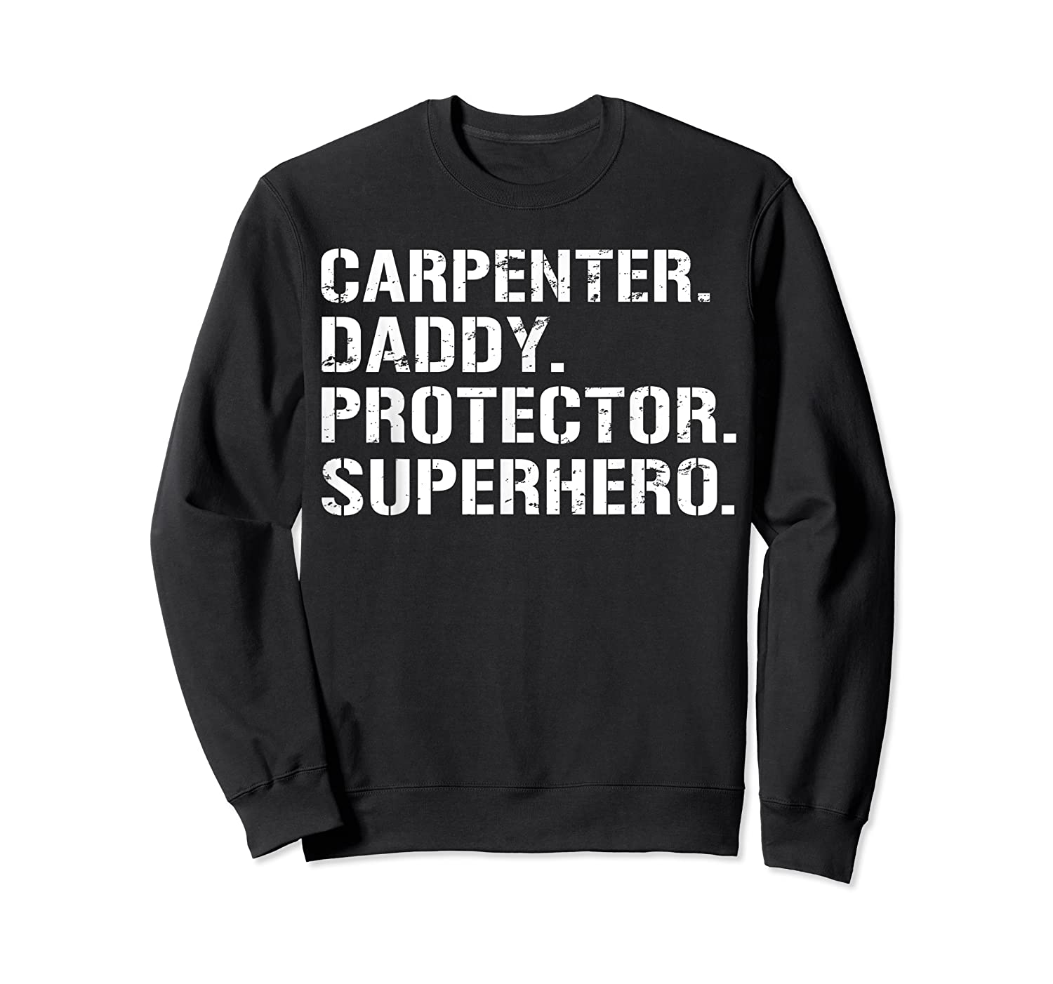 S Fathers Day Gift Carpenter Daddy Protector Superhero T-shirt Crewneck Sweater