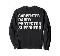 S Fathers Day Gift Carpenter Daddy Protector Superhero T-shirt Sweatshirt Black