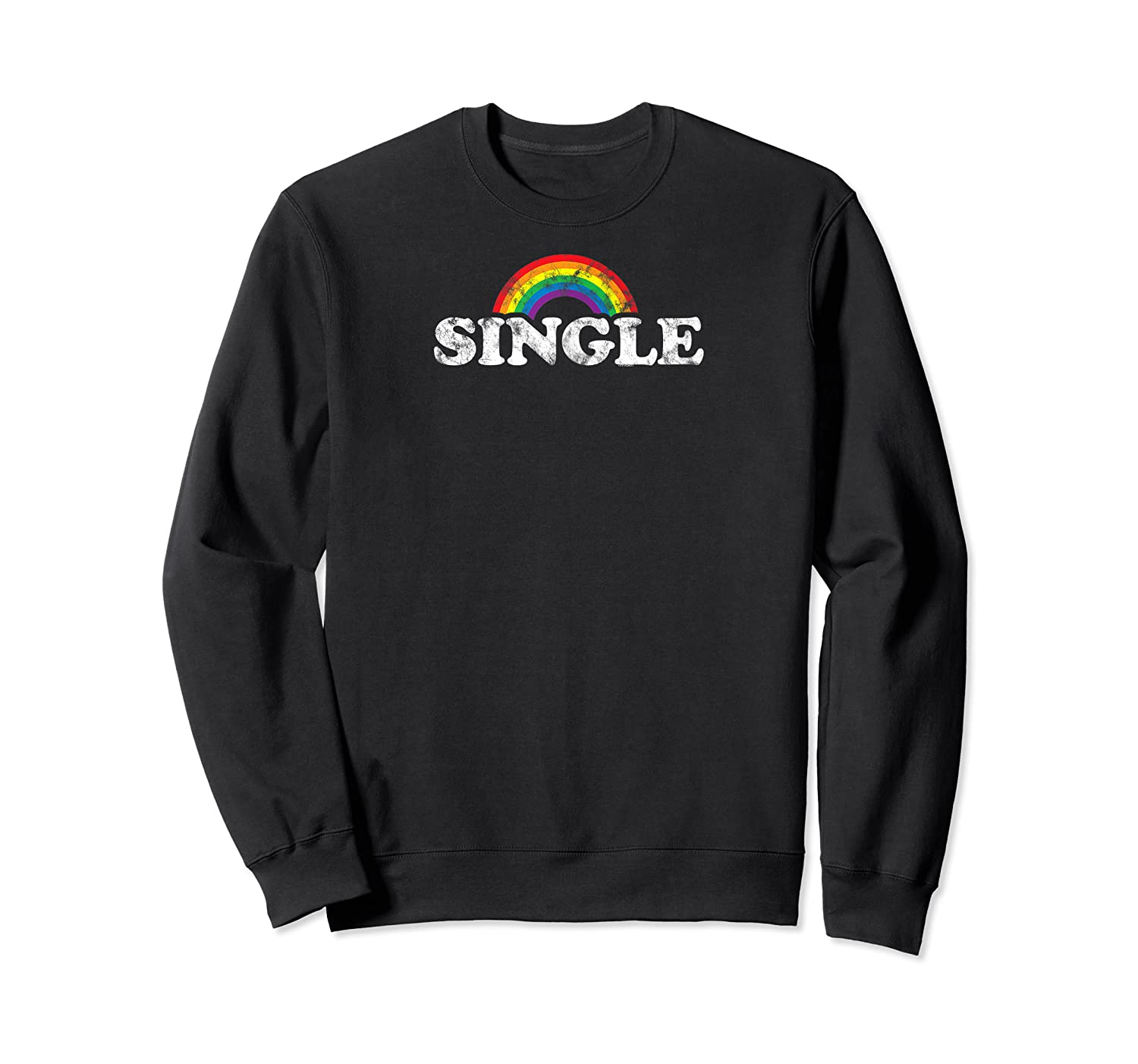 S Single With Rainbow   Gay Pride Lgbt Shirt For Guys Crewneck Sweater