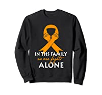 In This Family, No One Fight Alone Ms Shirts Sweatshirt Black