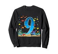 9 Year Old Ocean Birthday Under The Sea Fish 9th Gift Shirts Sweatshirt Black
