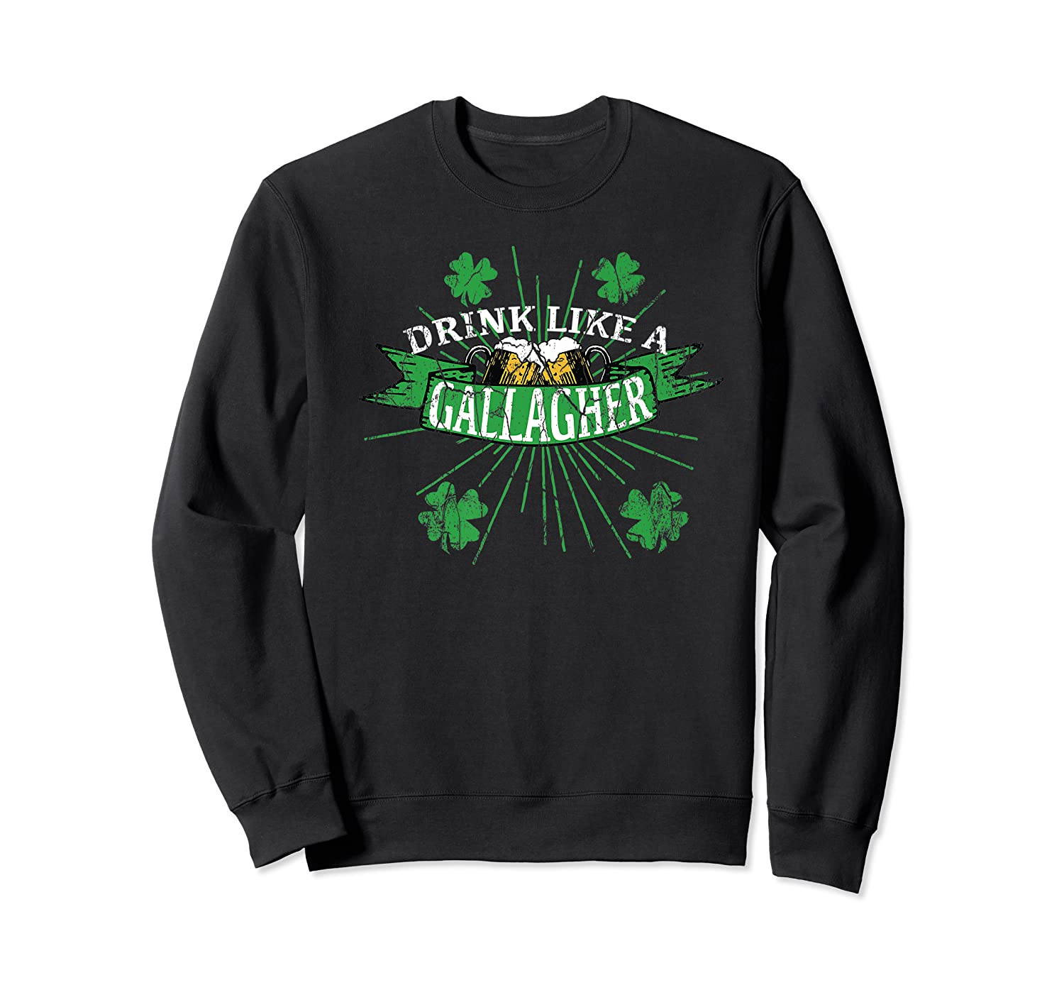 Drink Like A Gallagher T Shirts | St. Patricks Day Drinking Crewneck Sweater