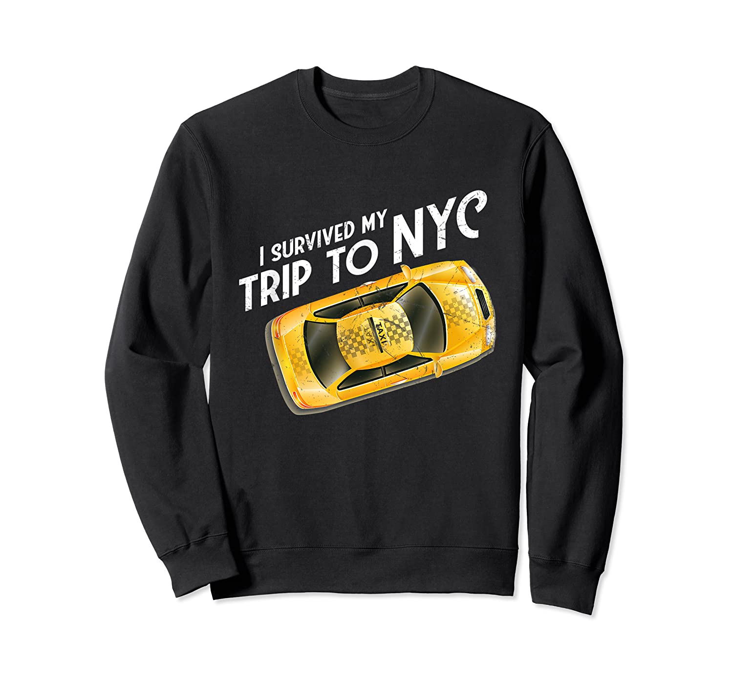 I Survived My Trip To Nyc T Shirt New York City Taxi Cab Tee Crewneck Sweater