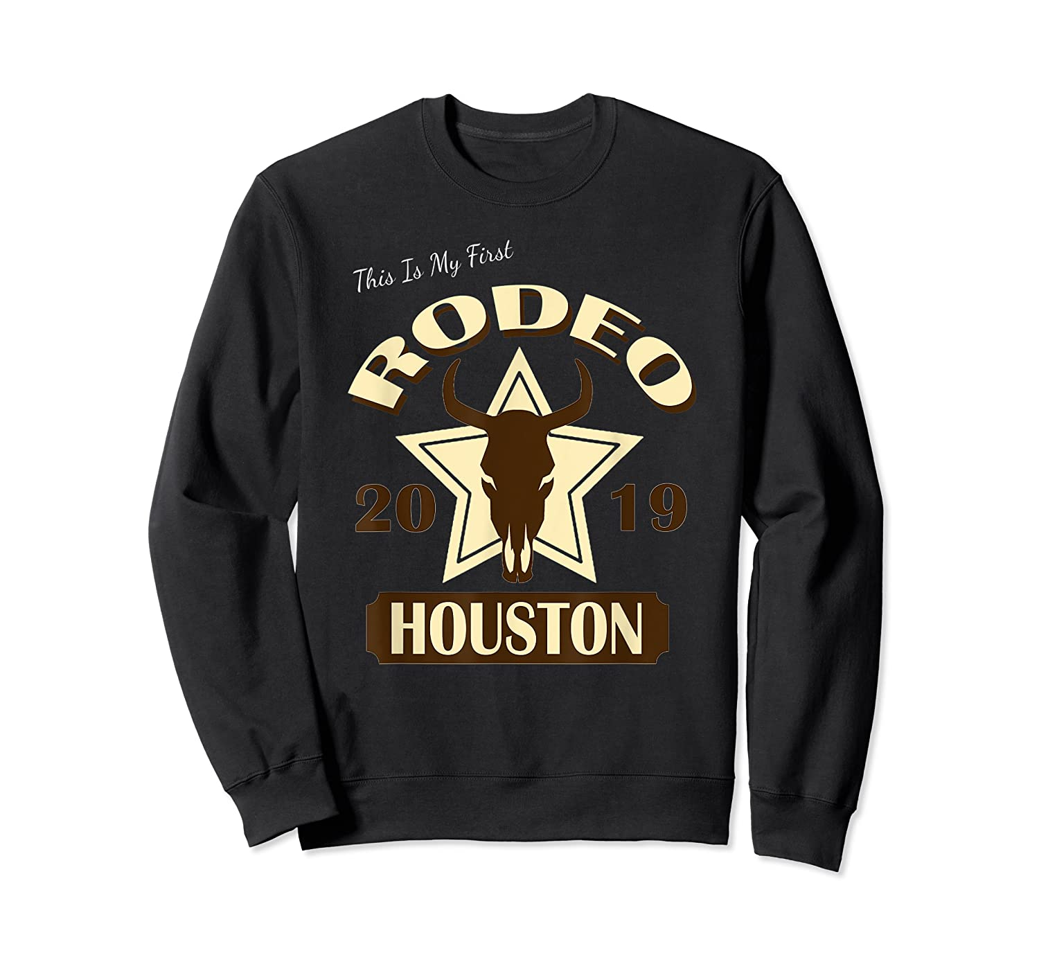 Rodeo 2019 T Shirt This Is My First Houston Rodeo Crewneck Sweater