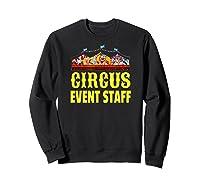 Circus Event Staff T-shirt   Carnival Birthday Party Shirt Sweatshirt Black