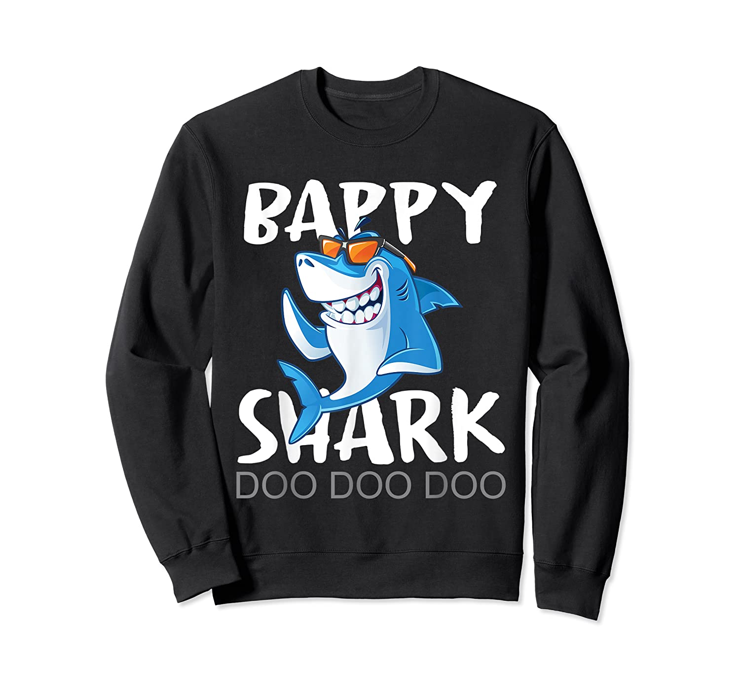 Bappy Shark, Fathers Day Gift From Wife Son Daughter Shirts Crewneck Sweater