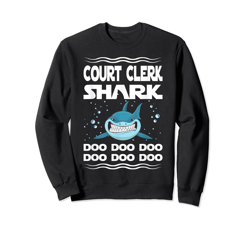 Court Clerk Shark Doo Doo Doo Funny Gift Shirts Crewneck Sweater
