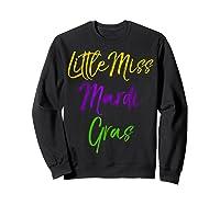 Little Miss Mardi Gras Shirt For Cute Girls Mardi Gras Sweatshirt Black