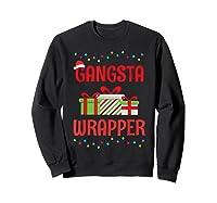 Funny Christmas Gift Gangsta Wrapper Shirts Sweatshirt Black