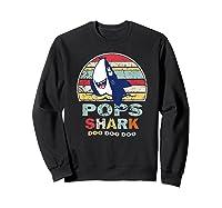 Vintage Pops Shark Fathers Day Gift For Shirts Sweatshirt Black