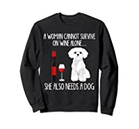 A Woman Cannot Survive On Wine Alone T-shirt Dog Lover Gift Sweatshirt Black