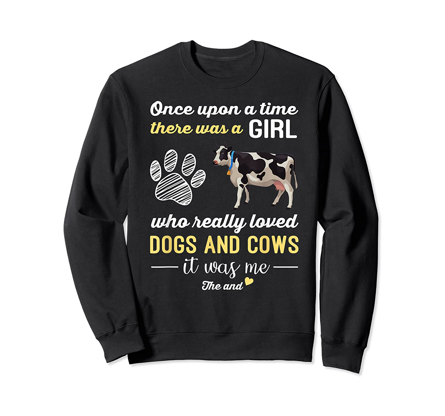 Once Upon A Time There Was A Girl Who Really Loved Dogs Shirts Crewneck Sweater
