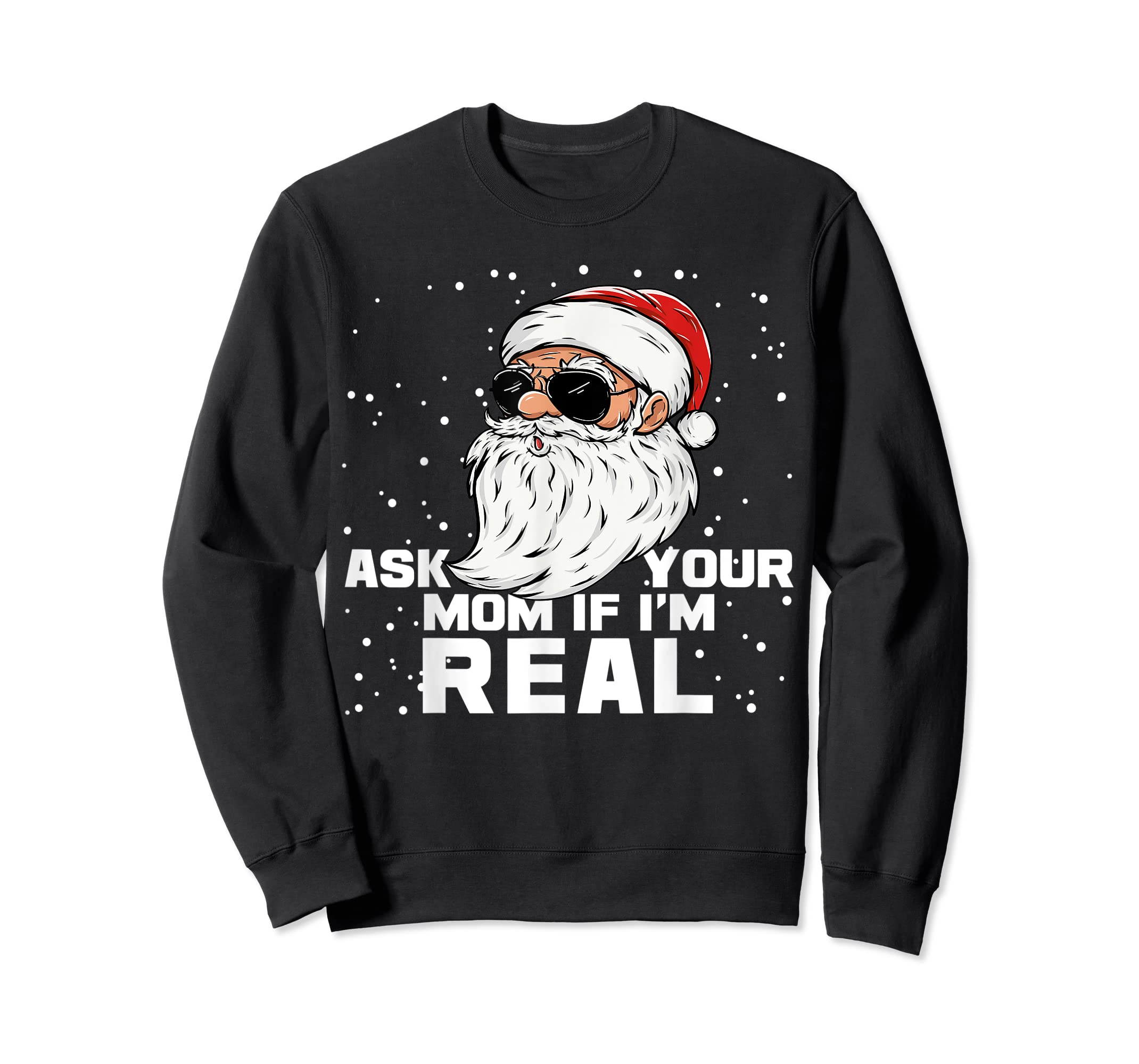 Ask Your Mom If I'm Real | Santa Claus Christmas T-Shirt-Sweatshirt-Black