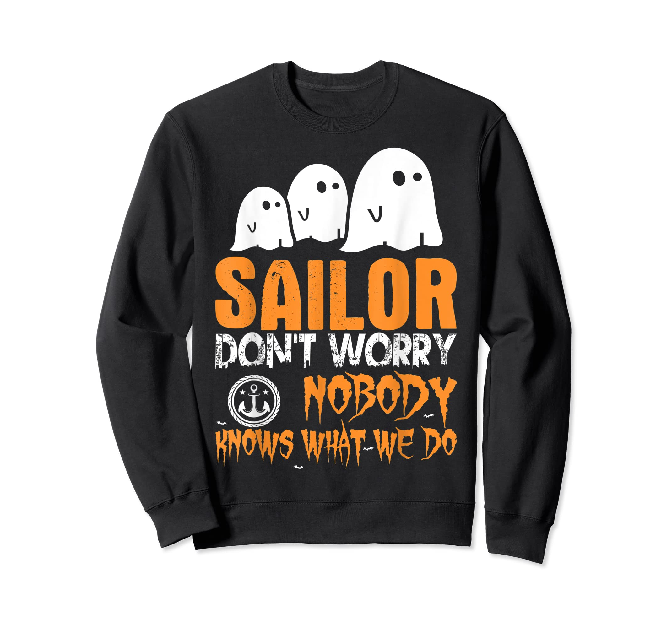 Sailor Nobody Knows What We Do Halloween T-Shirt-Sweatshirt-Black
