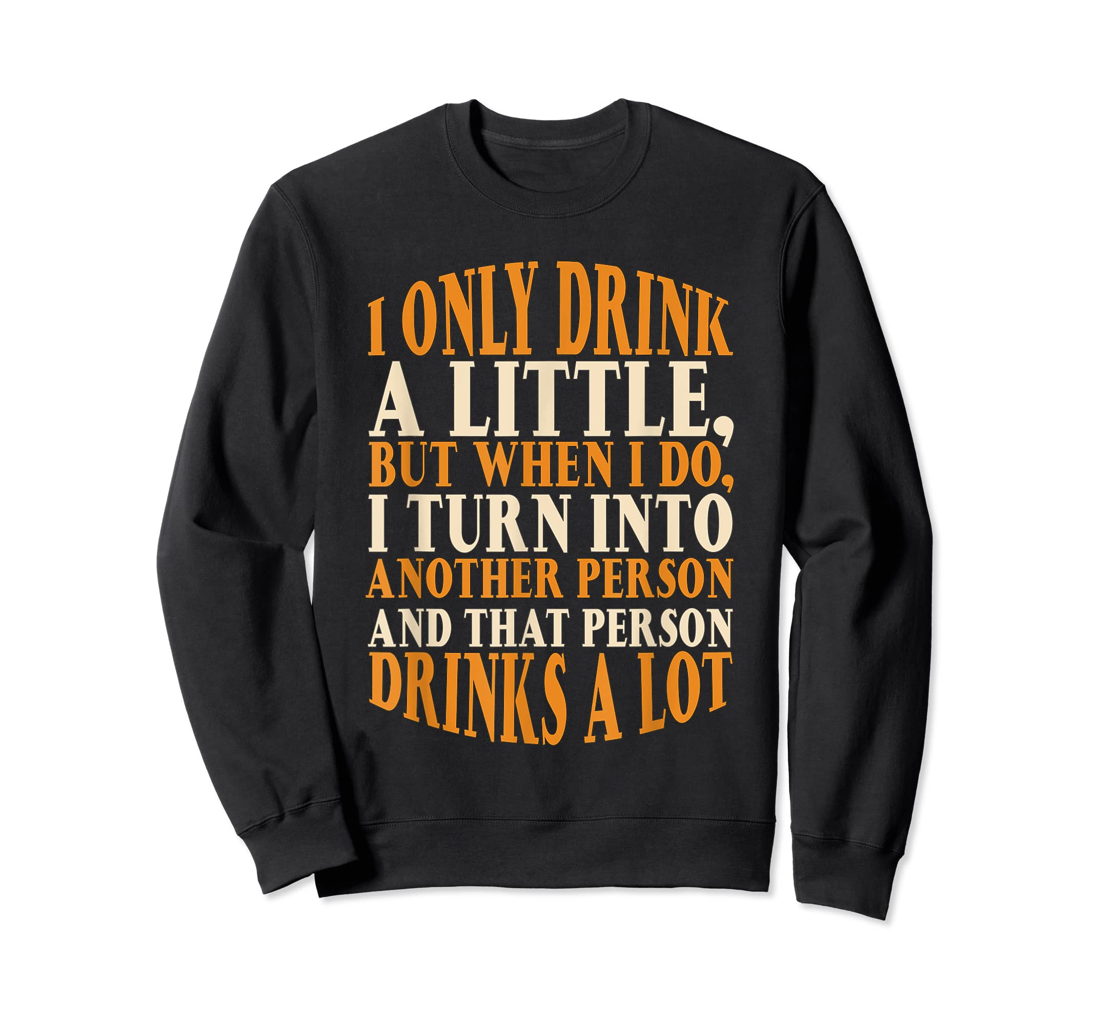 Drink A Little Drinks A Lot Beer Drinking Gift T-Shirt-Sweatshirt-Black
