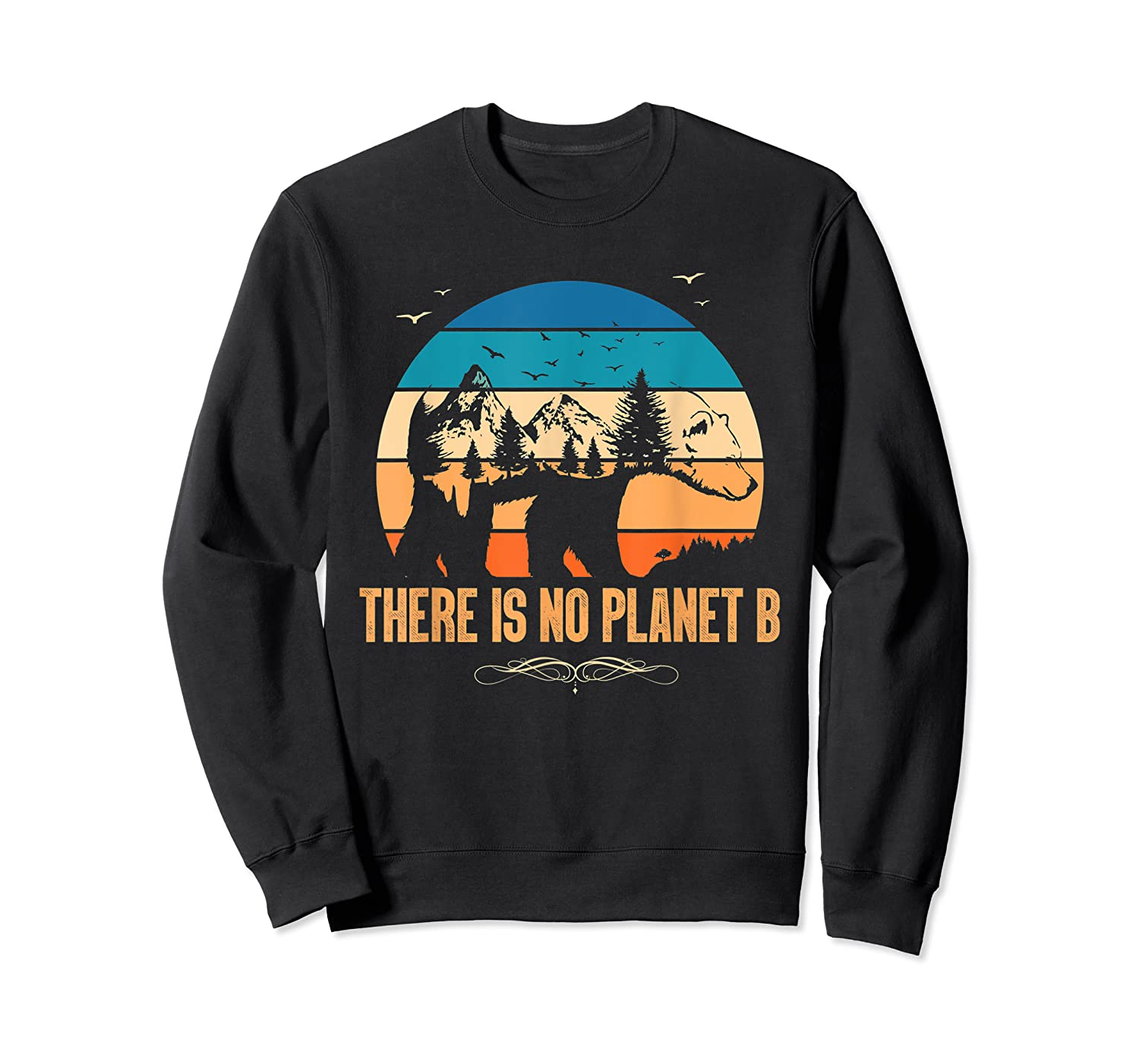 Vintage There Is No Planet B T-shirt Gift For T-shirt Crewneck Sweater