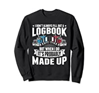 Funny Trucker Logbook Truck Driving Tshirt Sweatshirt Black