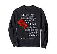 Wizard Of Oz Quote A Heart Is Not Judged Wizard To Tin Man Shirts Sweatshirt Black