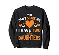 You Don't Scare Me I Have Two Daughters Father's Day T-shirt Sweatshirt Black