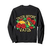 Tacos Before Vatos Artistic Taco Tuesday Shirts Sweatshirt Black