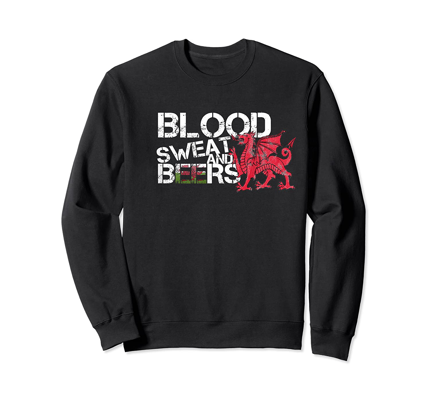 Blood Sweat Beers Wales Flag Rugby Six Nations Shirts Crewneck Sweater