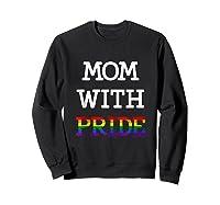 Mom With Pride Lgbt Rainbow Tank Top Shirts Sweatshirt Black