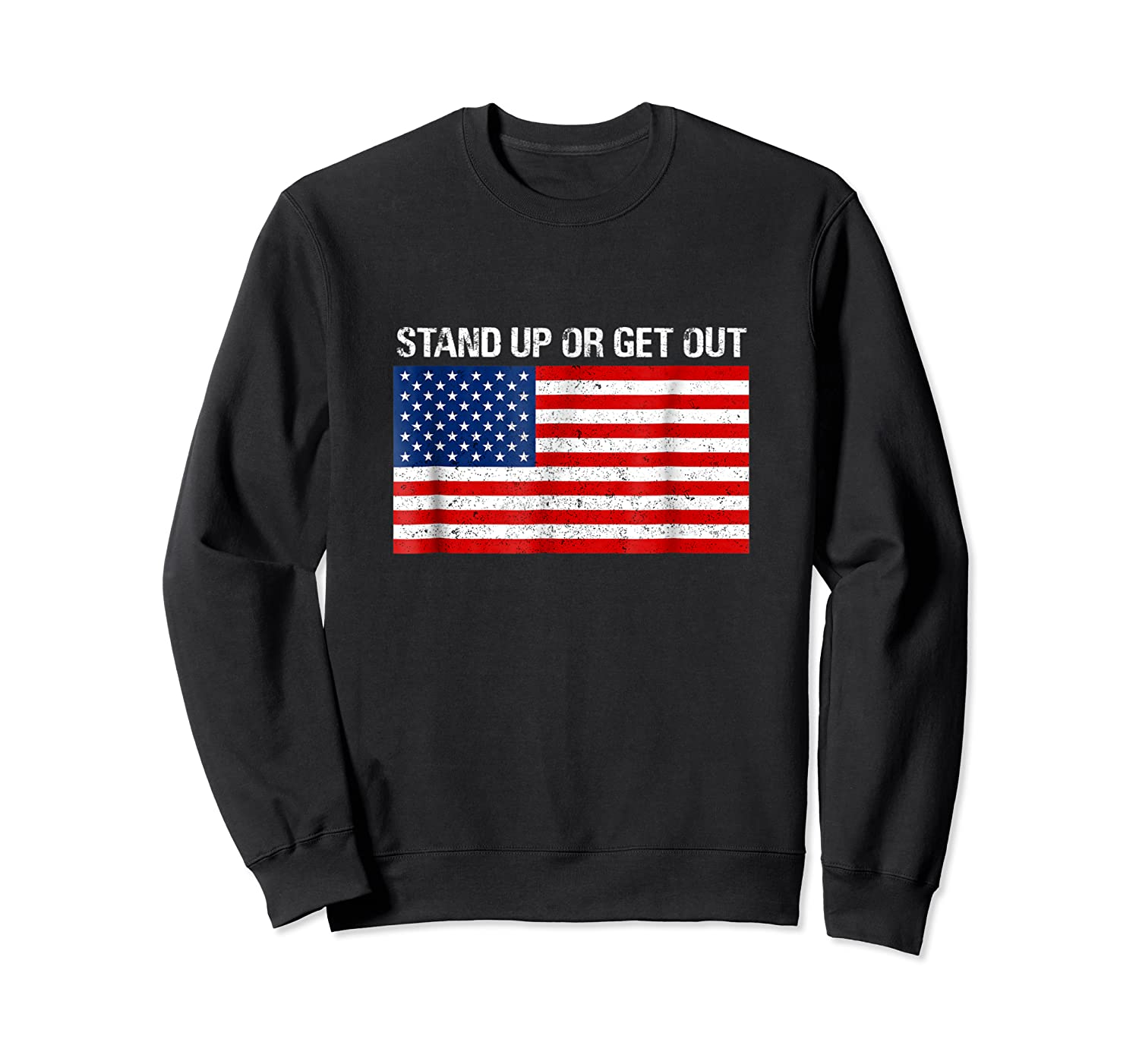 Stand Up Or Get Out Anti-swoosh Anti-kneel Usa Flag T-shirt Crewneck Sweater