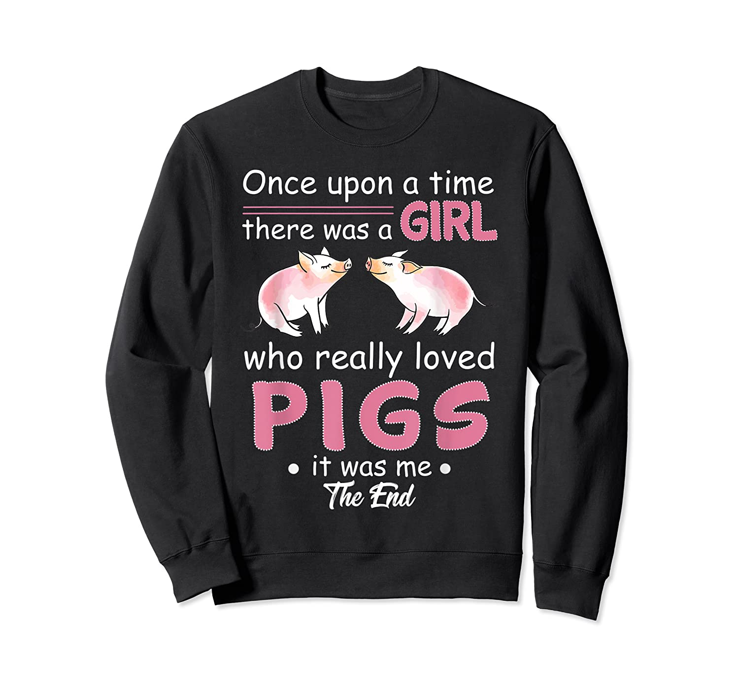 Once Upon A Time There Was A Girl Loved Pigs Shirt Crewneck Sweater
