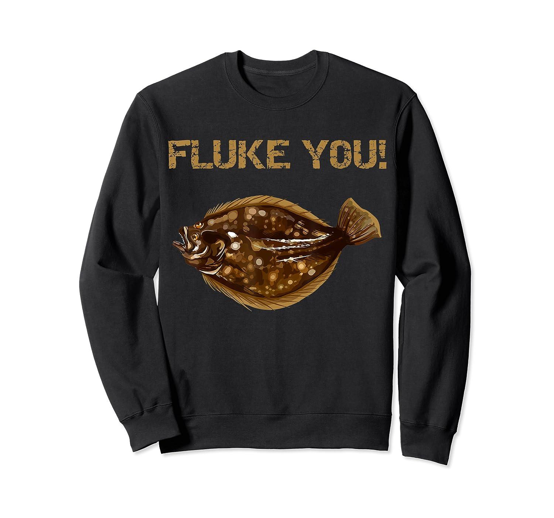 Fluke You! Summer Flounder Fishing T-shirt | Fluke Shirt Crewneck Sweater